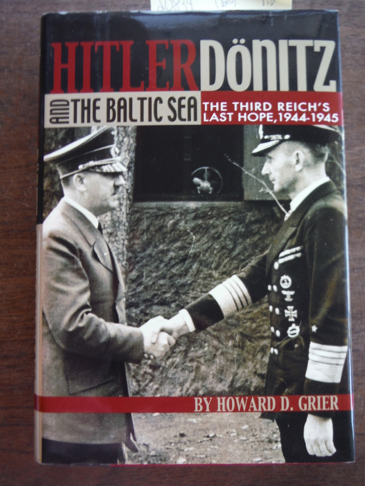 Image 0 of Hitler, Donitz, and the Baltic Sea: The Third Reich's Last Hope, 1944-1945