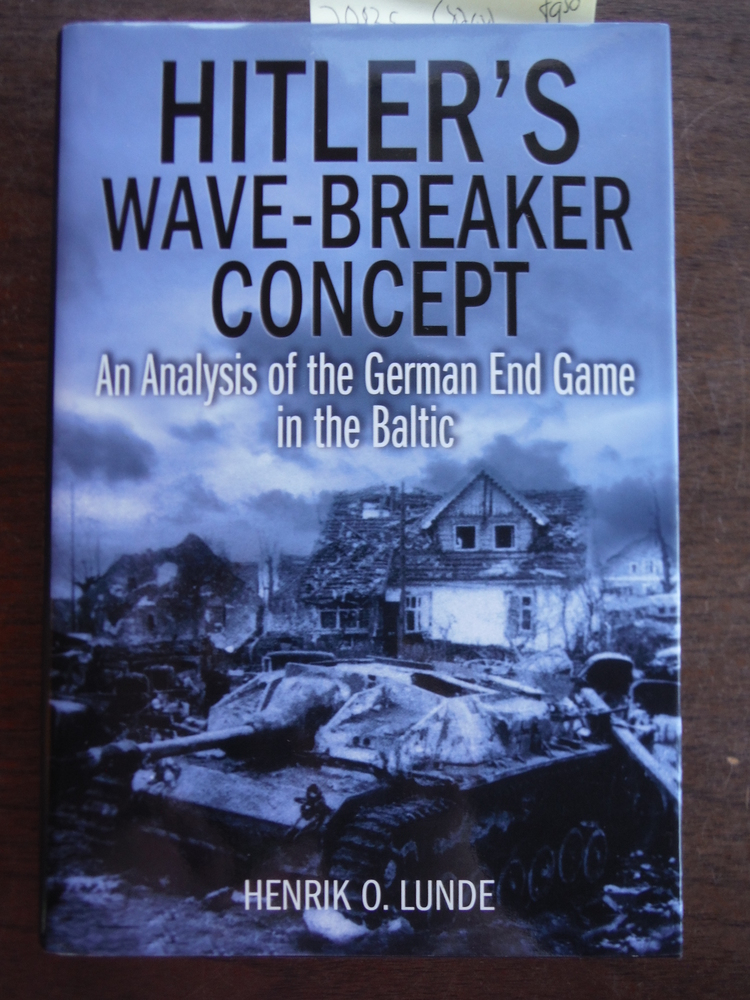 Image 0 of Hitler's Wave-Breaker Concept: An Analysis of the German End Game in the Baltic