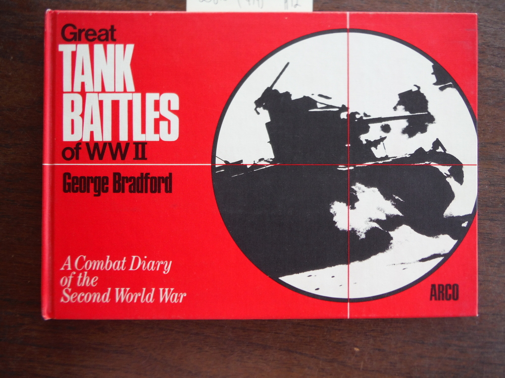 Great Tank Battles of Ww II: A Combat Diary of the Second World War