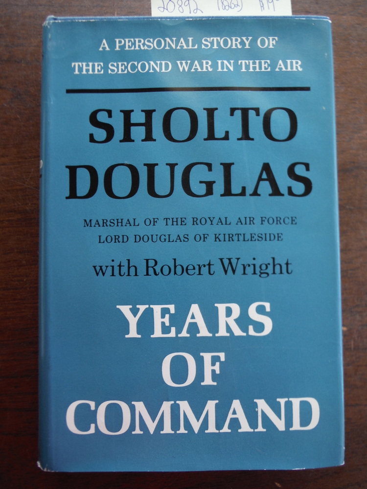 Years of Command: the second volume of the autobiography of Sholto Douglas