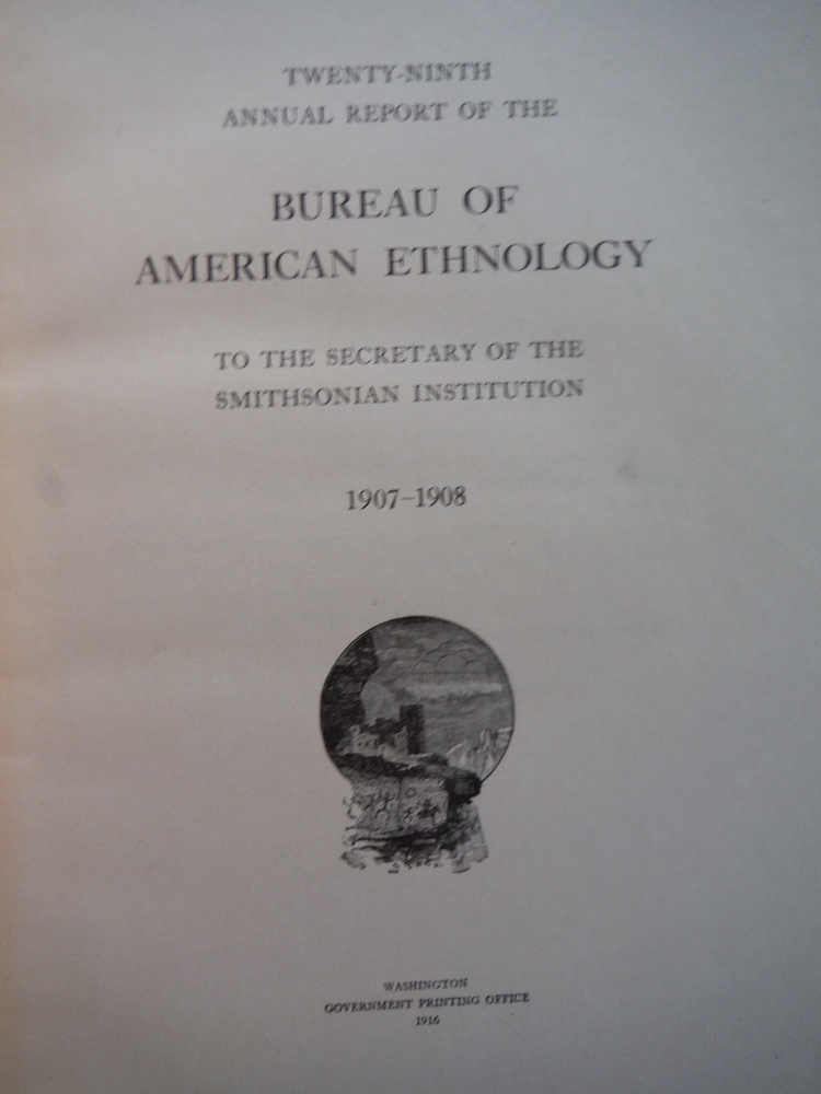 Image 1 of Twenty-Ninth Annual Report of the Bureau of American Ethnology to the Secretary