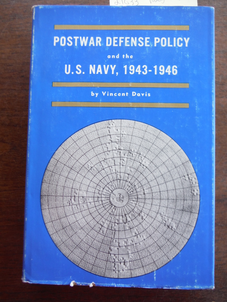 Postwar Defense Policy and the U.S. Navy, 1943-1946