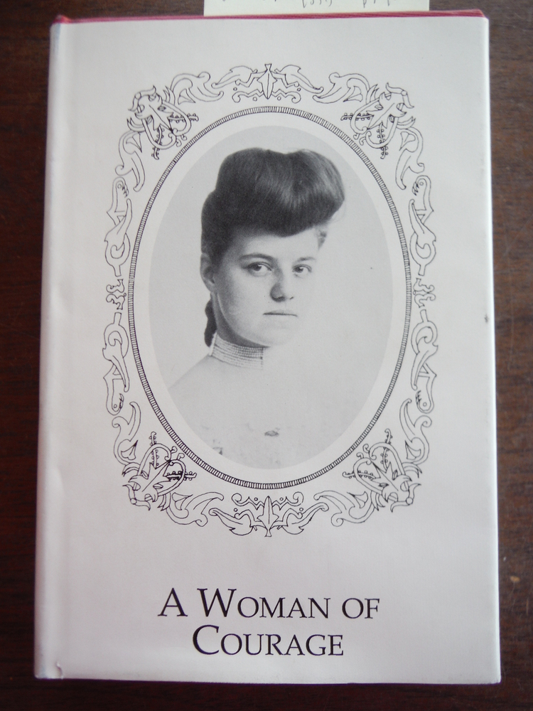 A Woman of Courage: the Life and Times of Annette Roberts