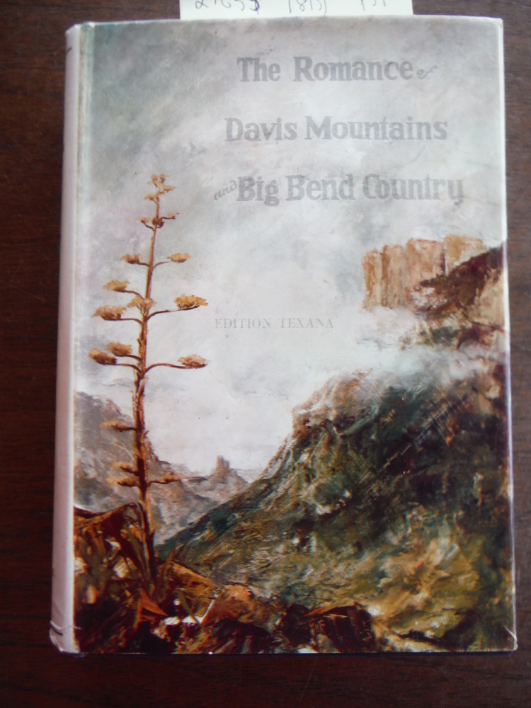 The Romance of Davis Mountains and Big Bend Country: Edition Texana