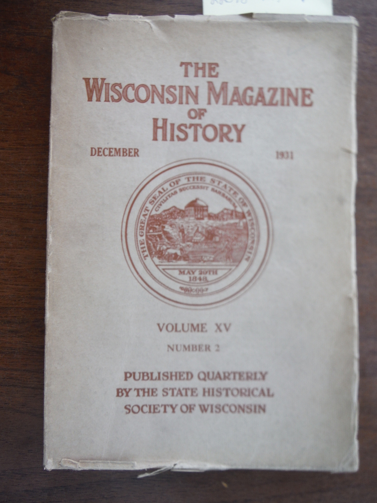 The Wisconsin Magazine of History Vol XV No. 2 December 1931