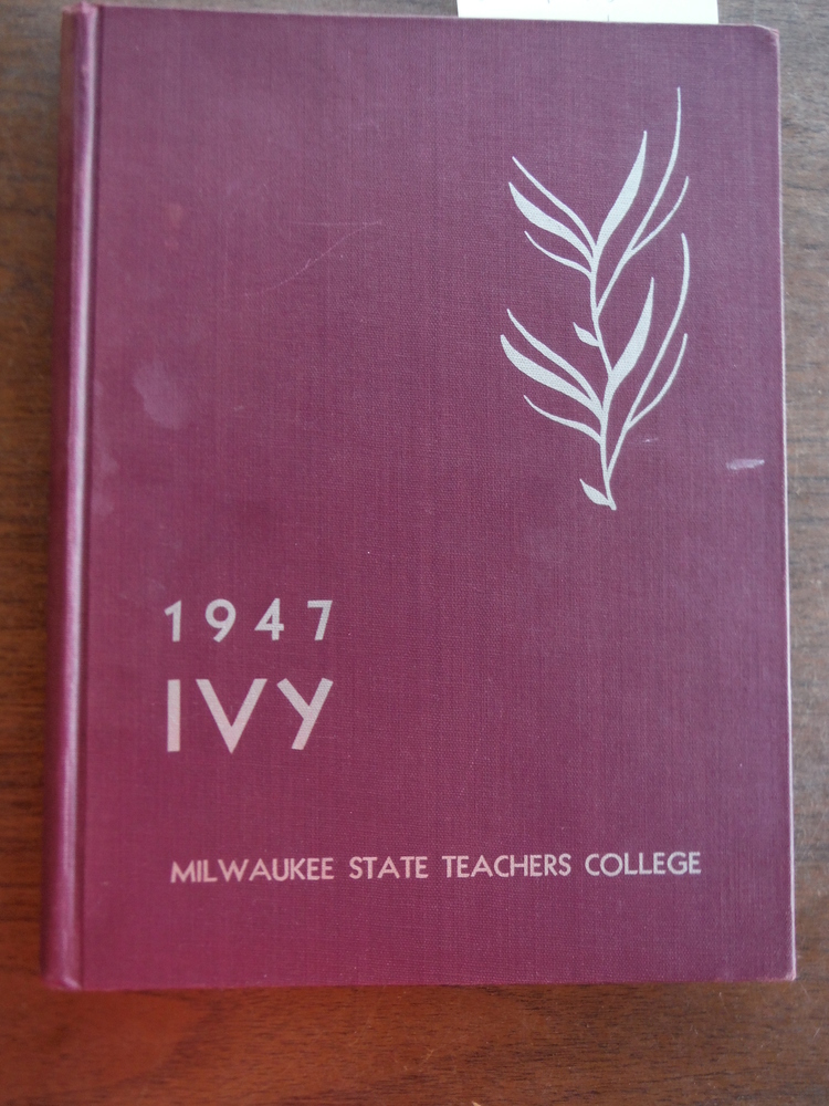 The Ivy Annual Milwaukee State Teachers College 1947