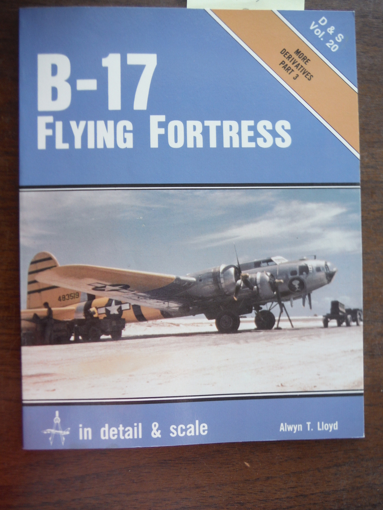 B-17 Flying Fortress in Detail & Scale, Part 3, More Derivatives - D & S Vol. 20