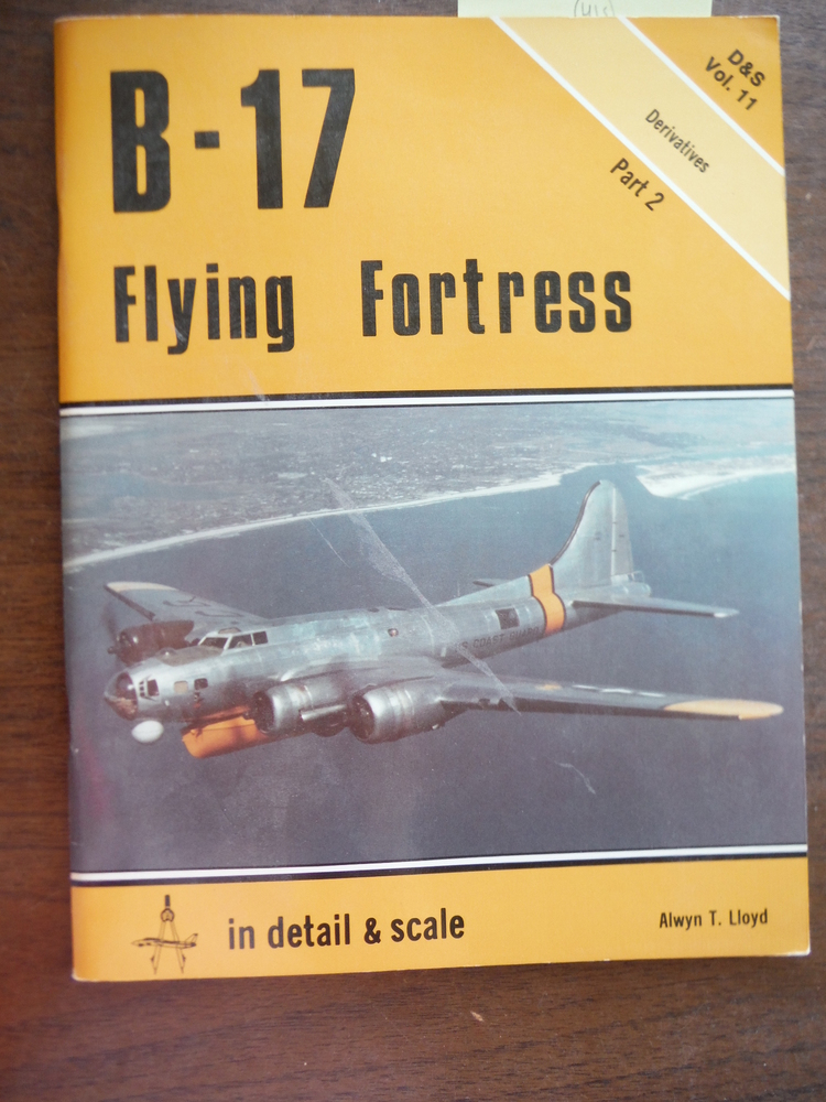 B-17 Flying Fortress in Detail and Scale, Part 2, Derivatives - D & S Vol. 11