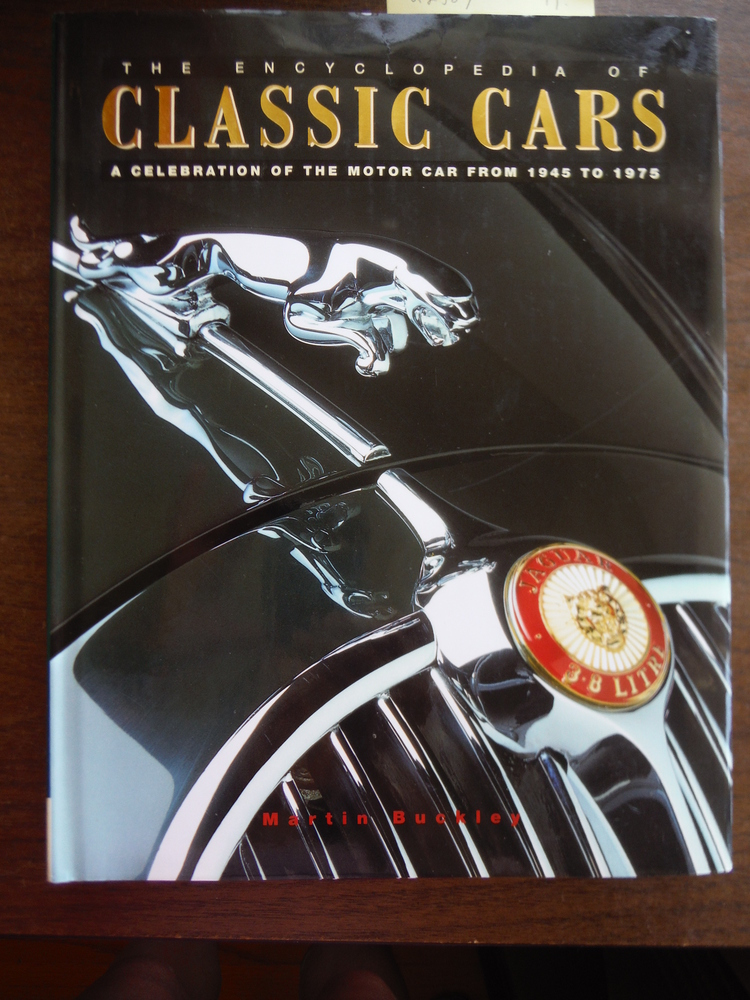 The Encyclopedia of Classic Cars: A Celebration of the Motorcar from 1945 to 197