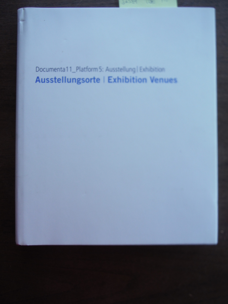 Documenta11_Plattform5: The Exhibition
