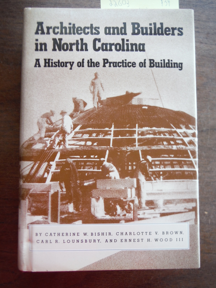 Architects and Builders in North Carolina: A History of the Practice of Building