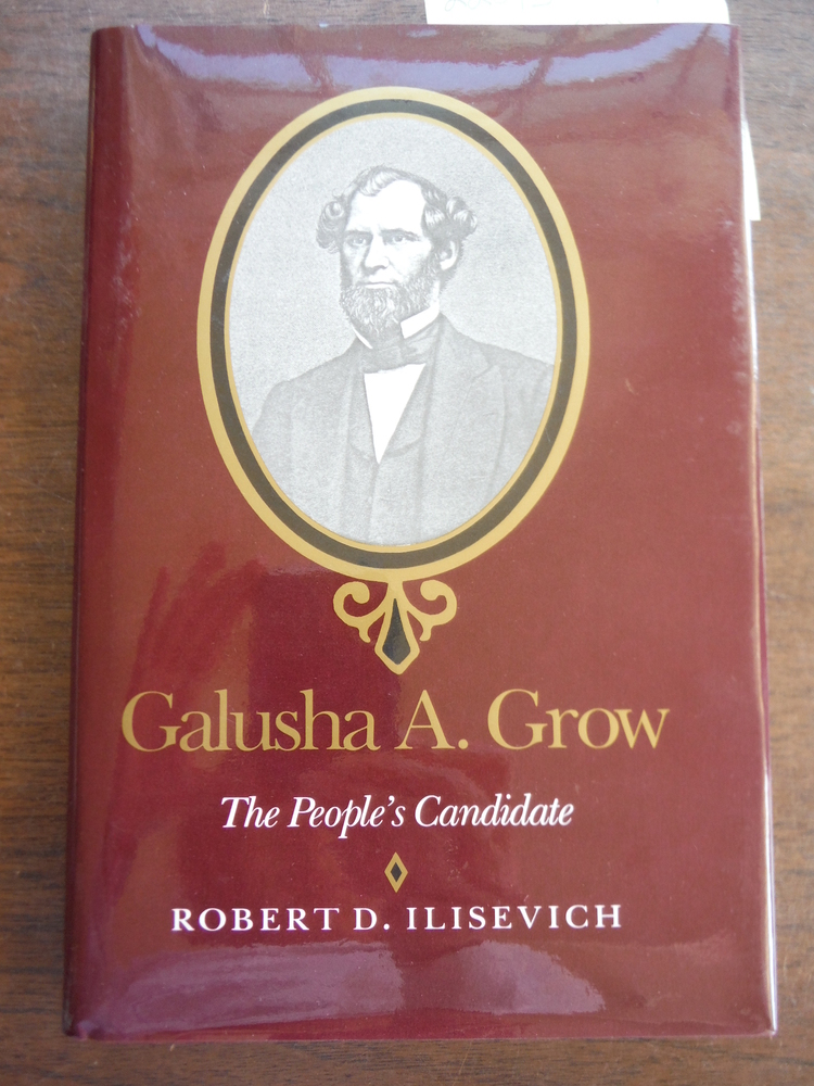 Galusha A. Grow: The People's Candidate