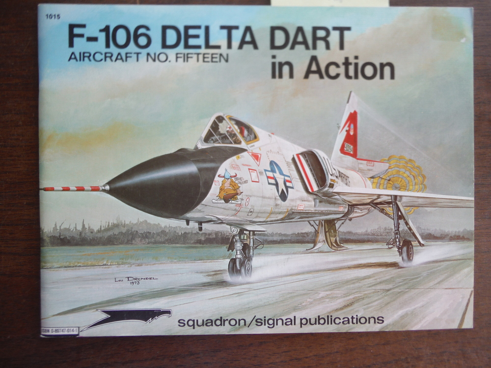F-106 Delta Dart in Action - Aircraft No. Fifteen