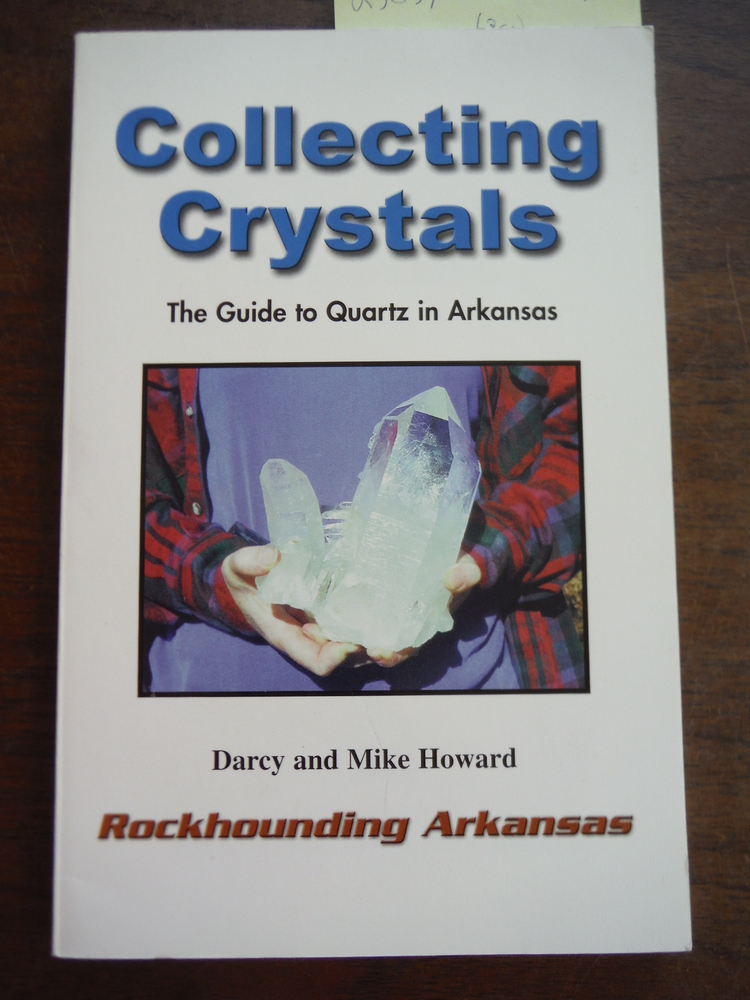 Image 0 of Collecting Crystals: The Guide to Quartz in Arkansas