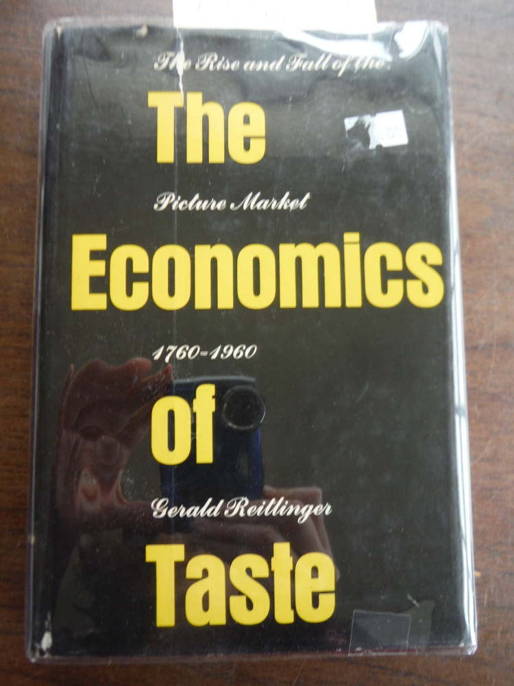 The Economics of Taste: The Rise and Fall of the Picture Market, 1760-1960