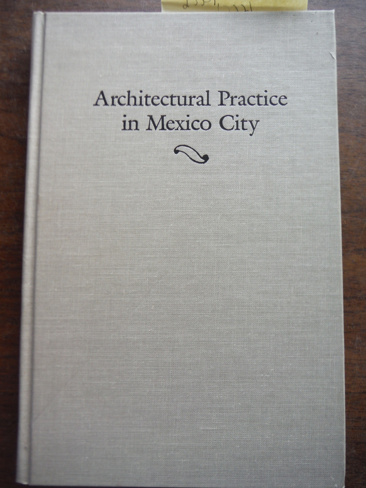 Architectural Practice in Mexico City: A Manual for Journeyman Architects of the