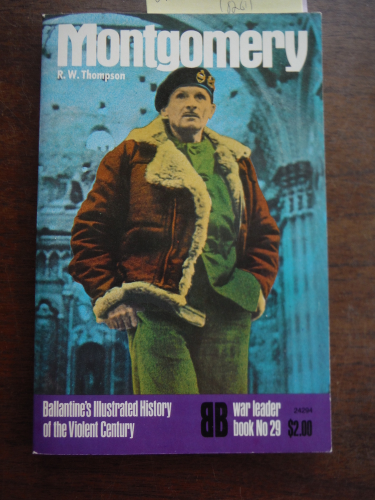 Image 0 of Montgomery - Ballantine's Illustrated History of the Violent Century (War Leader