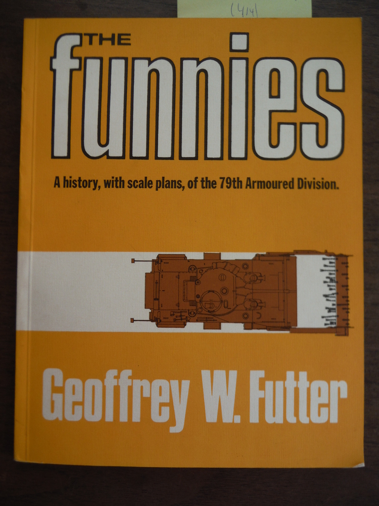 The Funnies (A Bellona book) The 79th Armoured Division and its Specialized Equi