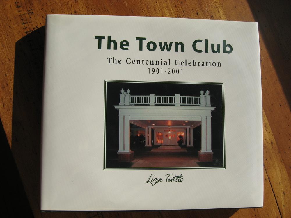 The Town Club The Centennial Celebration 1901-2001