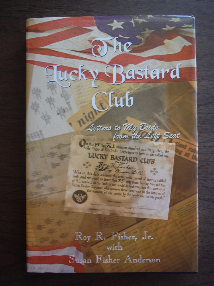 Image 0 of The Lucky Bastard Club: Letters to My Bride from the Left Seat