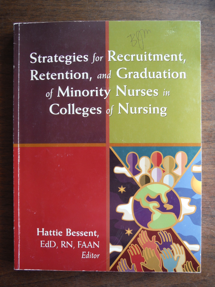 Strategies for Recruitment, Retention, and Graduation of Minority Nurses in Coll