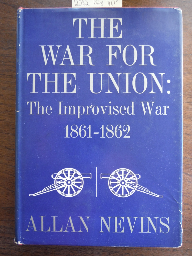 Image 2 of The War for the Union; Volume I: The Improvised War 1861-1862; Volume II: War Be