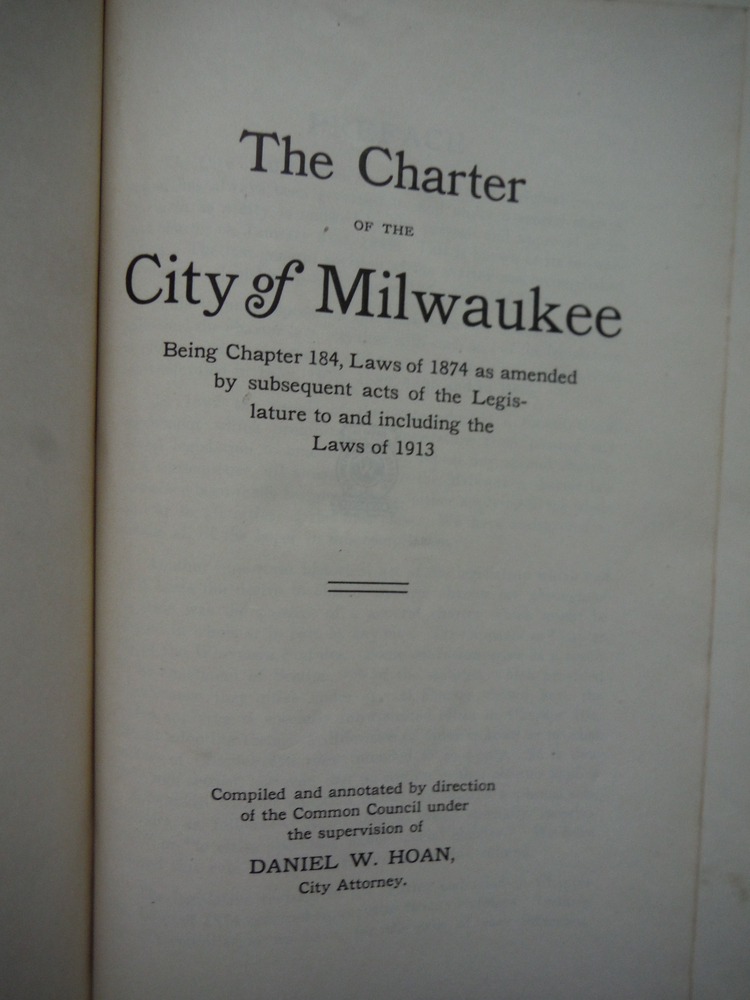 Image 1 of The Charter of the Cit of Milwaukee Being Chapter 184, Laws of 1874 as amended b