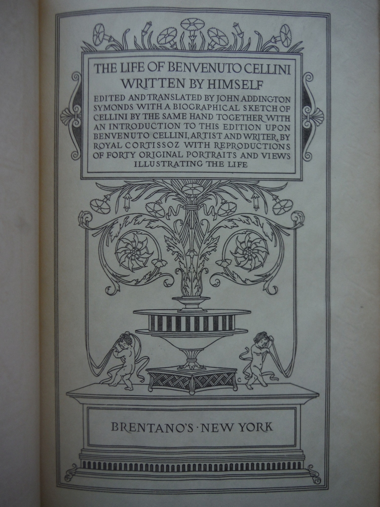 Image 1 of The LIFE Of BENVENUTO CELLINI Written by Himself. Edited and Translated by John