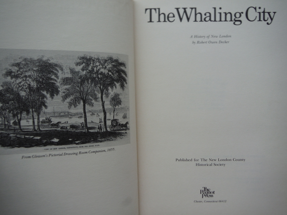 Image 1 of The Whaling City: A History of New London, inscribed