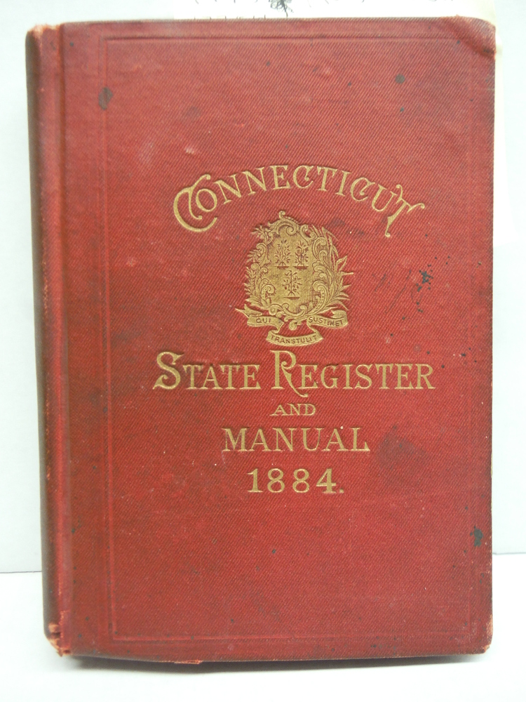 The Connectic Register and Manual: A State Calendar of Public Officers and Insit