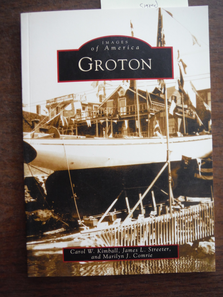 Image 0 of Groton  (CT)  (Images of America); signed by Authors