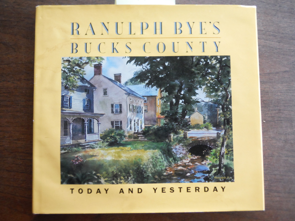 Ranulph Bye's Bucks County: Today and yesterday