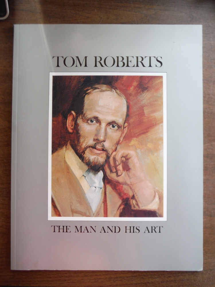 Image 0 of Tom Roberts, the Man and his Art