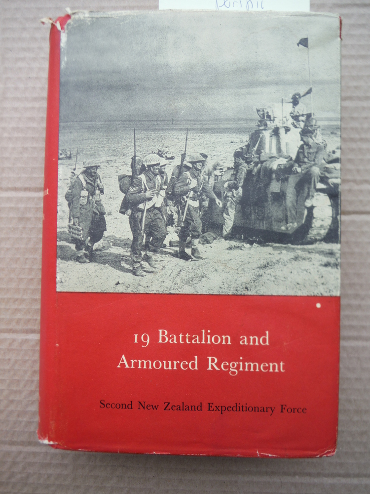Image 0 of 19 Battalion and Armoured Regiment. Official History of New Zealand in the Secon