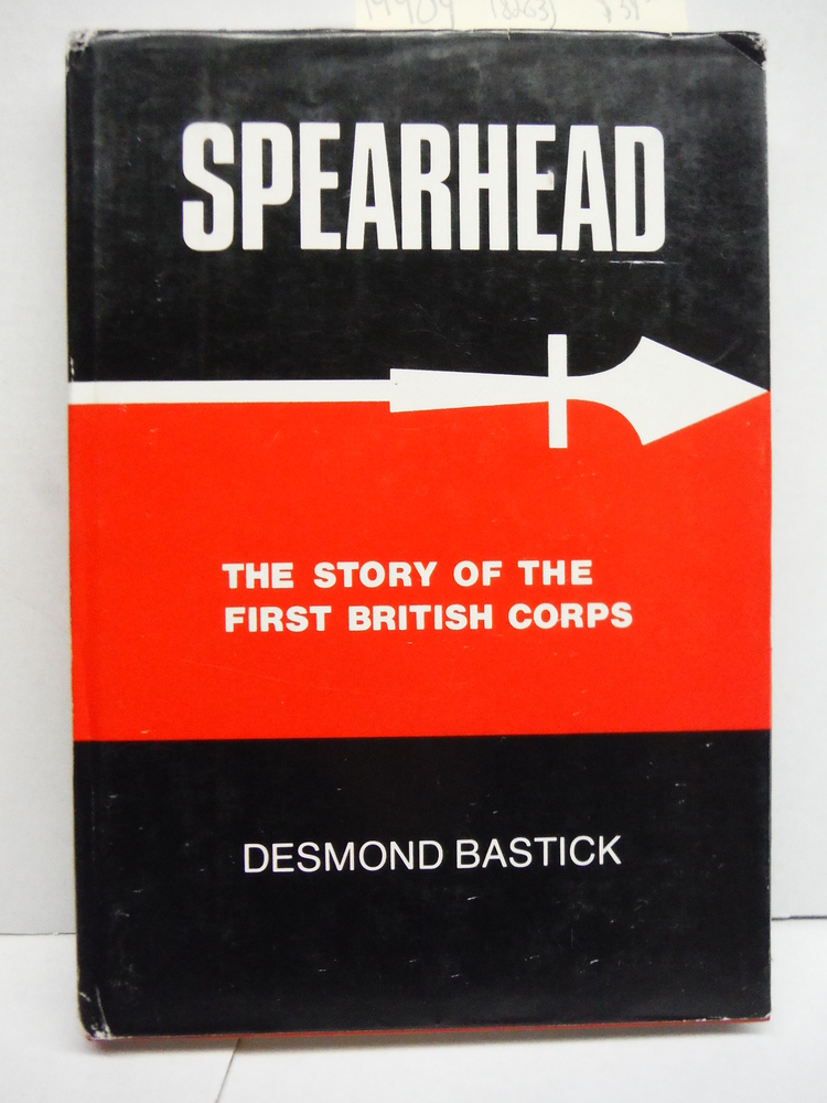 Spearhead: The Story of the First British Corps