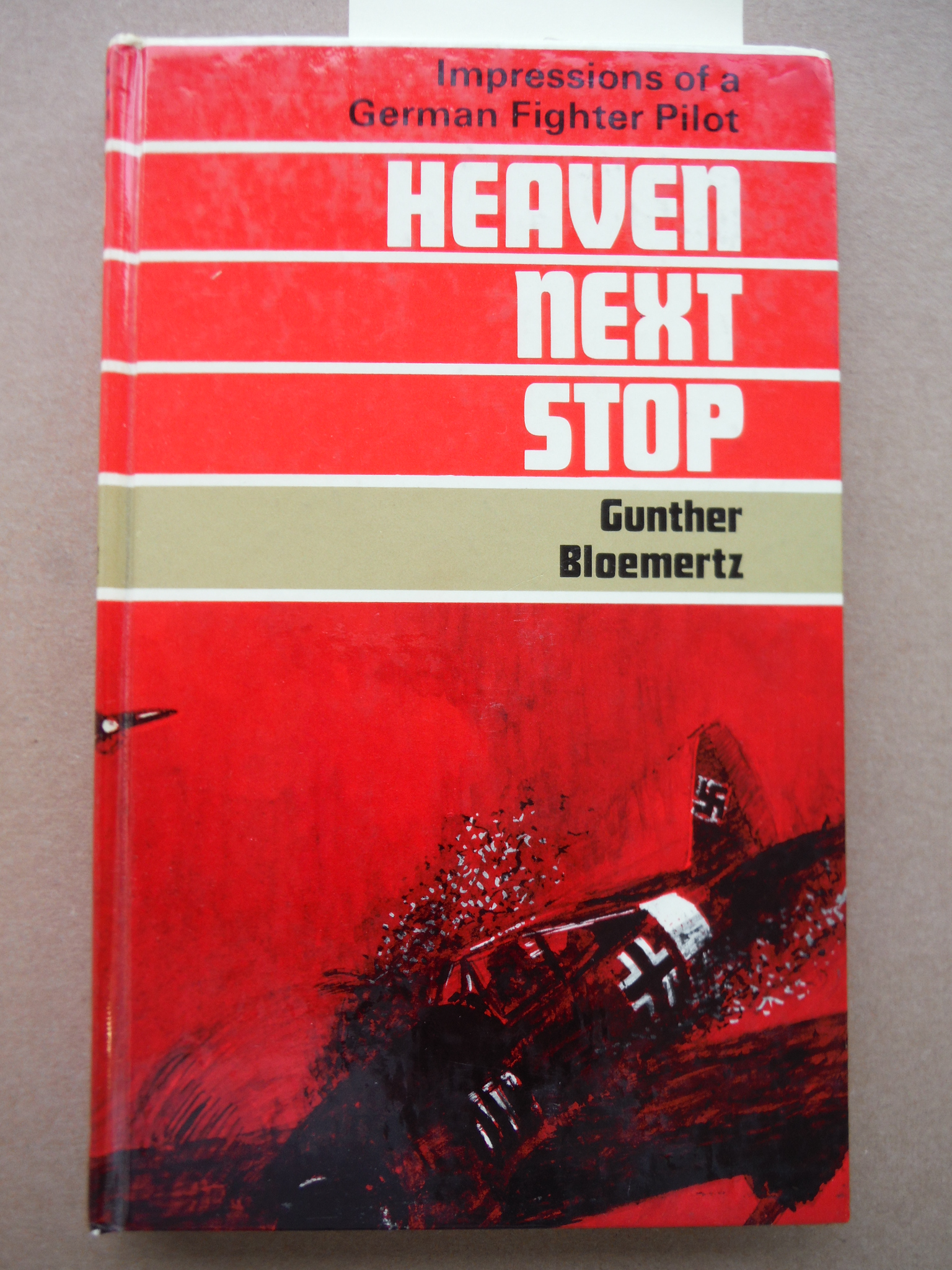 Image 0 of Heaven Next Stop: Impressions of a German Fighter Pilot
