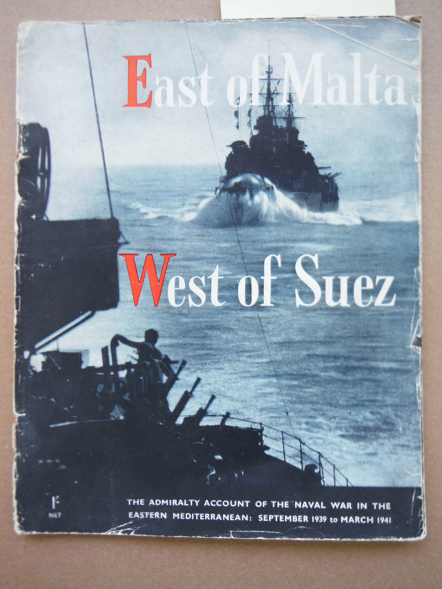East of Malta, West of Suez: the Admiralty account of the naval war in the Easte