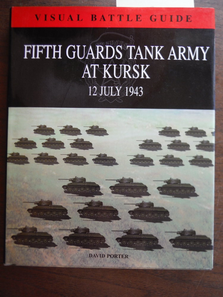 Image 0 of FIFTH GUARDS TANK ARMY AT KURSK: 12 July 1943 (Visual Battle Guide)