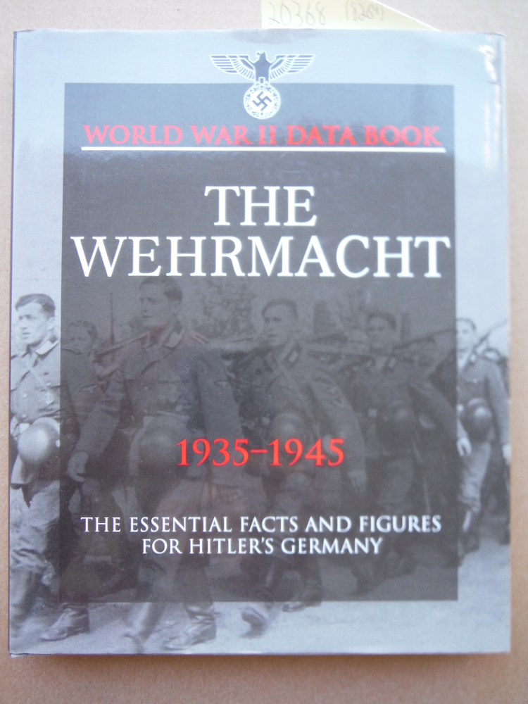 Image 0 of Wehrmacht: The Essential Facts and Figures for the German Armed Forces (World Wa