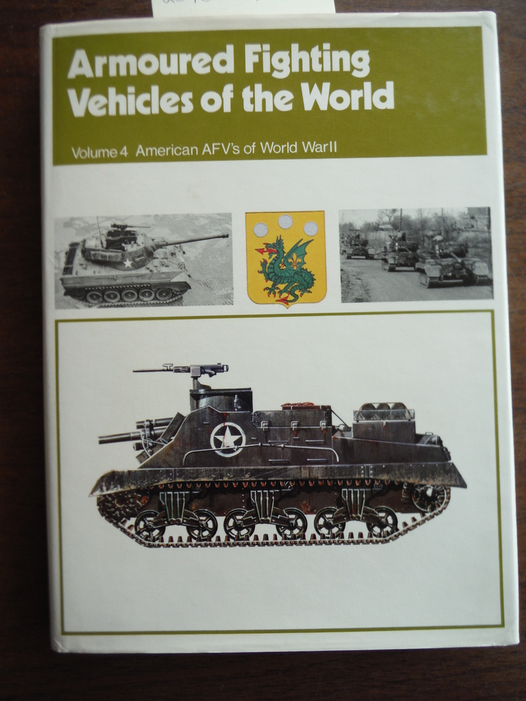 Armoured Fighting Vehicles of the World, Vol. 4: American AFVs of World War II