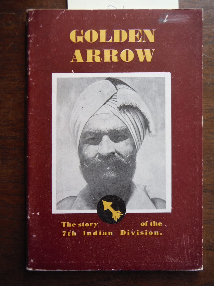 Golden Arrow The Story of the 7th Indian Division