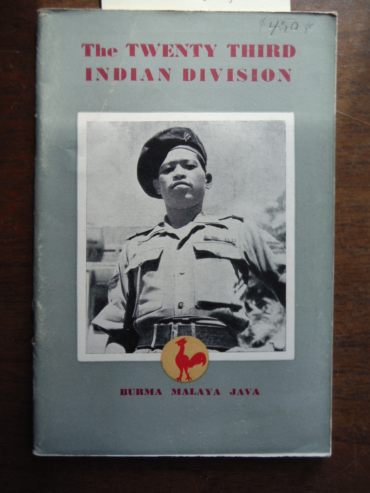 The Twenty-Third Indian Division An Illustrated Story Telling of the Division's