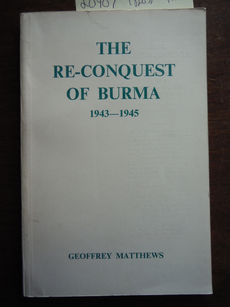 The Re-Conquest of Burma 1943-1945