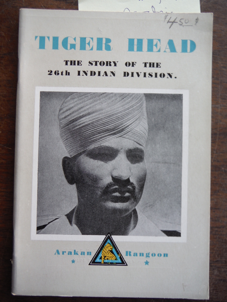 Tiger Head: The story of the 26th Indian Division