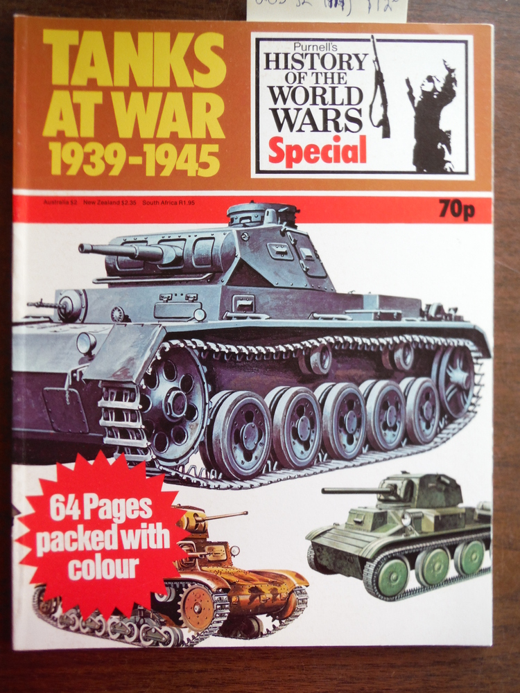 Tanks At War 1939-1945: Purnell's History of the World Wars Special No. 6
