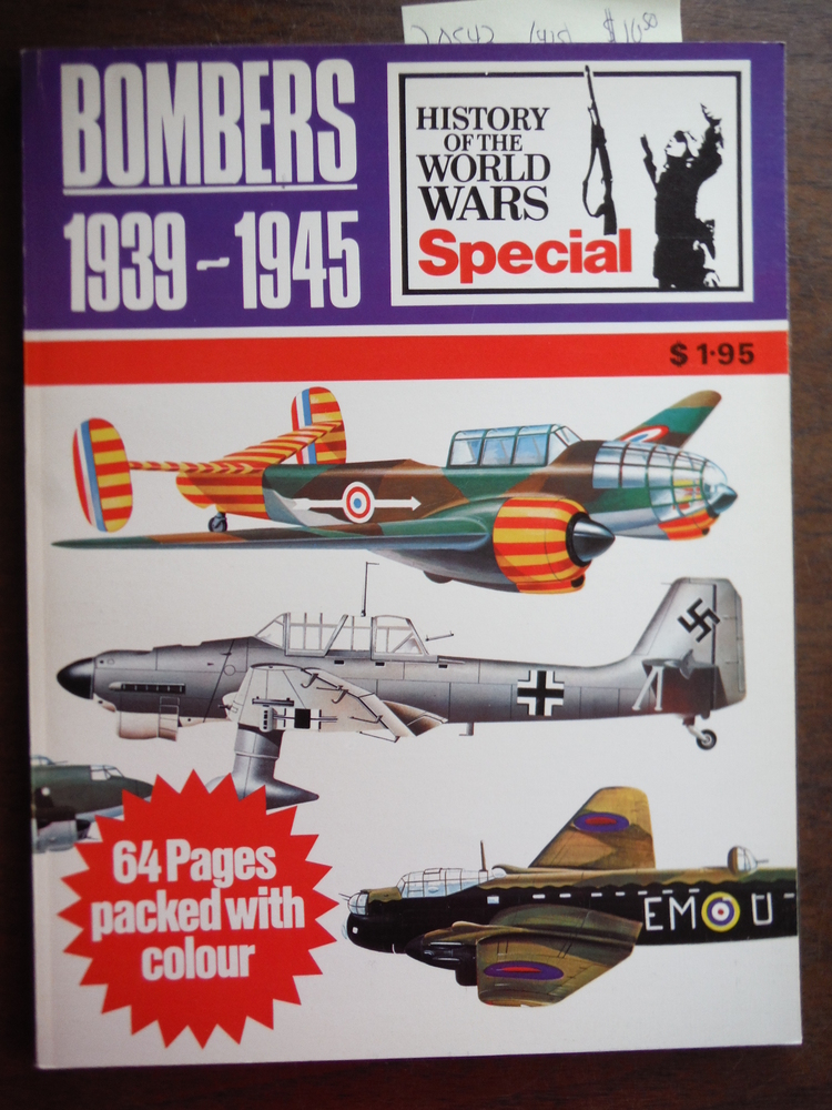 Bombers, 1939-1945 (History of the World Wars. Special)