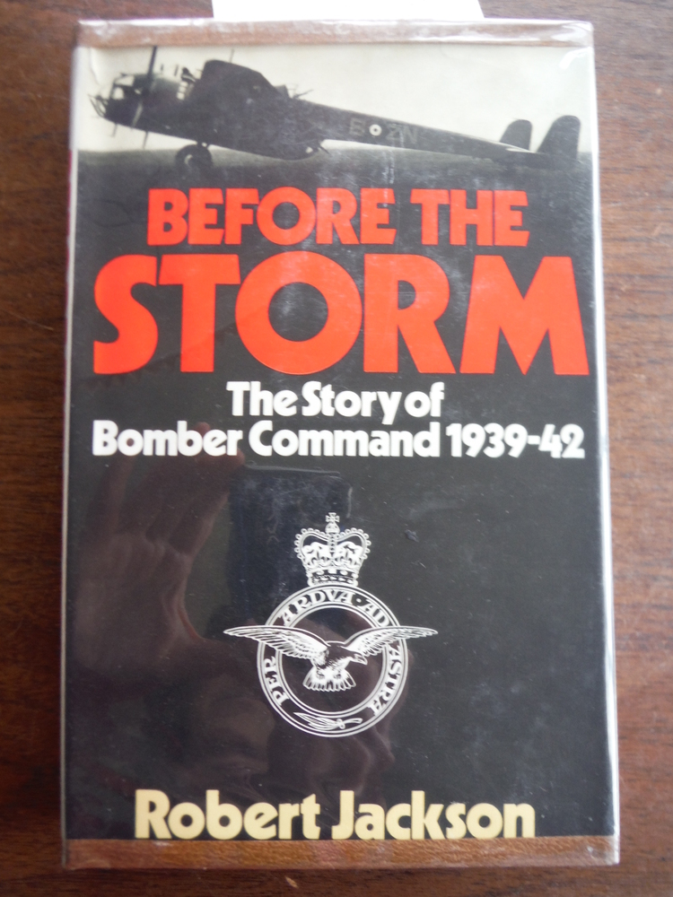 Before the Storm The Story of Royal Air Force Bomber Command 1939-42