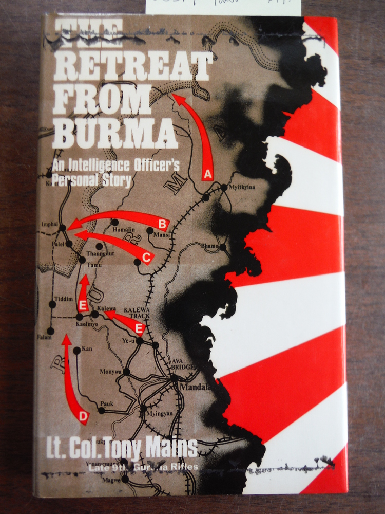Retreat from Burma An Intelligence Officer's Personal History