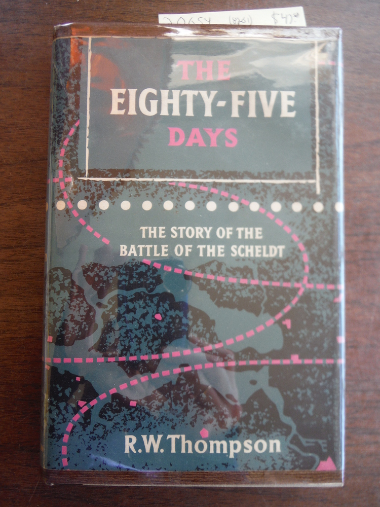 Image 0 of The Eighty-Five Days The Story of the Battle of the Scheldt