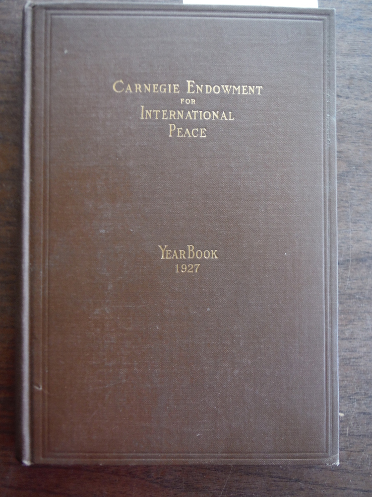 Carnegie Endowment for International Peace-Year Book 1927